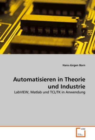 Automatisieren in Theorie und Industrie