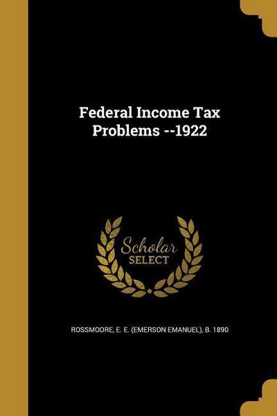 FEDERAL INCOME TAX PROBLEMS --