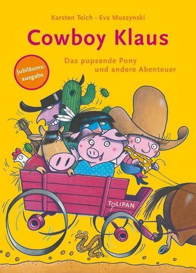 Cowboy Klaus. Das pupsende Pony und andere Abenteuer