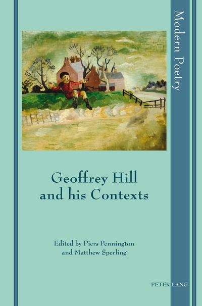 Geoffrey Hill and his Contexts
