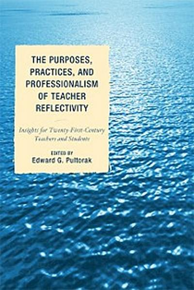 The Purposes, Practices, and Professionalism of Teacher Reflectivity