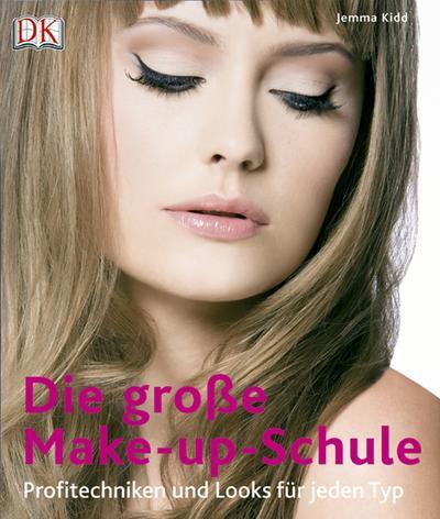 Die große Make-up-Schule; Profitechniken und Looks für jeden Typ   ; Deutsch; ehr als 360 Farbfotos -