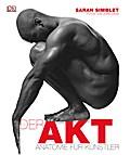 Der Akt: Anatomie für Künstler