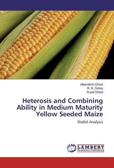 Heterosis and Combining Ability in Medium Maturity Yellow Seeded Maize