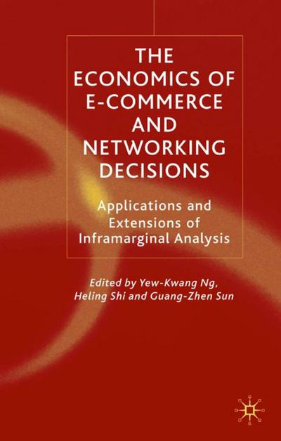 The Economics of E-Commerce and Networking Decisions