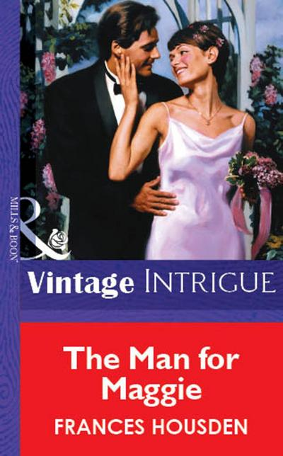 The Man For Maggie (Mills & Boon Vintage Intrigue)