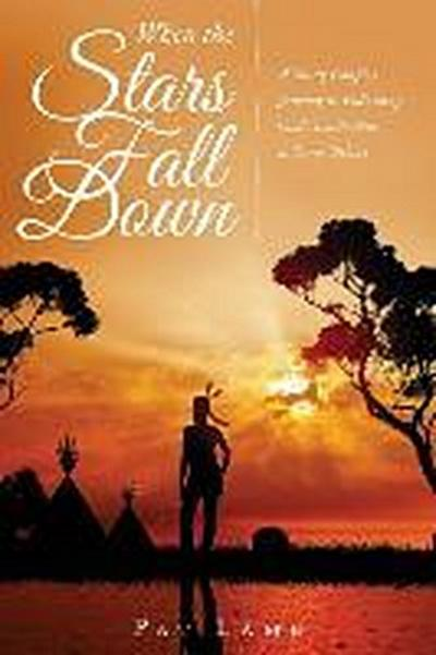 When the Stars Fall Down: A Young Couple's Journey in Following God's Leadership to Serve Others