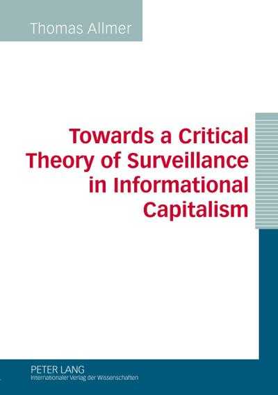 Towards a Critical Theory of Surveillance in Informational Capitalism