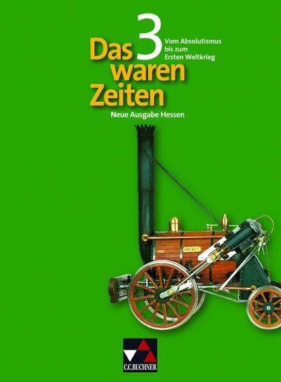 Das waren Zeiten 3 Neue Ausgabe Hessen Gymnasium