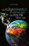 Des Klimawandels Lauf hält auch die Politik nicht auf - Johann Jung
