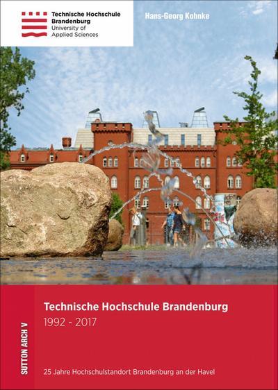 Zum Jubiläum der Technischen Hochschule Brandenburg dokumentiert Erfolgsautor Hans-Georg Kohnke mit rund 100 Aufnahmen und unterhaltsamen Texten 25 Labor und Mensa (Sutton Archivbilder)