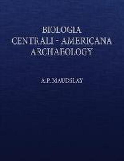 Biologia Centrali-Americana: Contributions to the Knowledge of the Fauna and Flora of Mexico and Central America