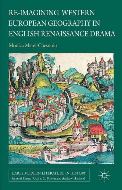 Re-imagining Western European Geography in English Renaissance Drama