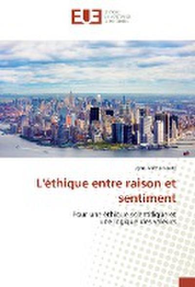 L'Ethique Entre Raison Et Sentiment - Jean-Michel Heitz