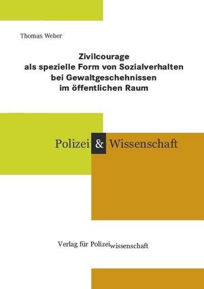 Zivilcourage als spezielle Form von Sozialverhalten bei Gewaltgeschehnissen im öffentlichen Raum