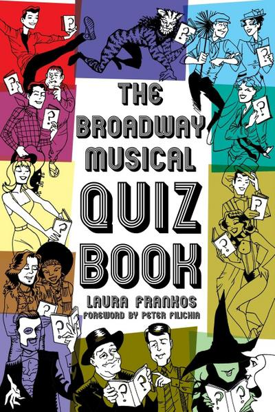 Broadway Musical Quiz Book