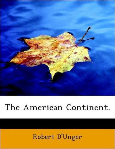The American Continent.