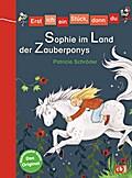 Sophie im Land der Zauberponys (Erst ich ein Stück, dann du, Band 15)