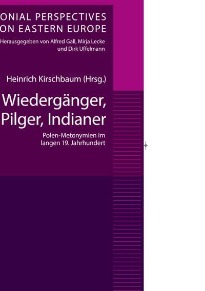 Wiedergänger, Pilger, Indianer