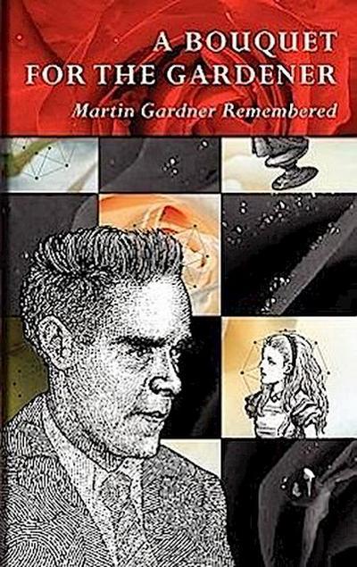 A Bouquet for the Gardener: Martin Gardner Remembered