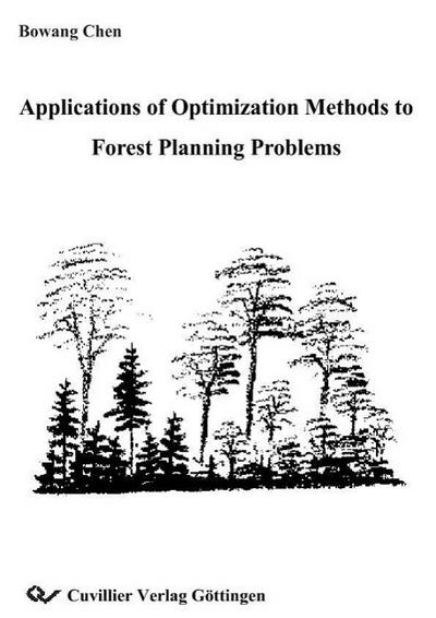 Applications of Optimization Methods to Forest Planning Problems