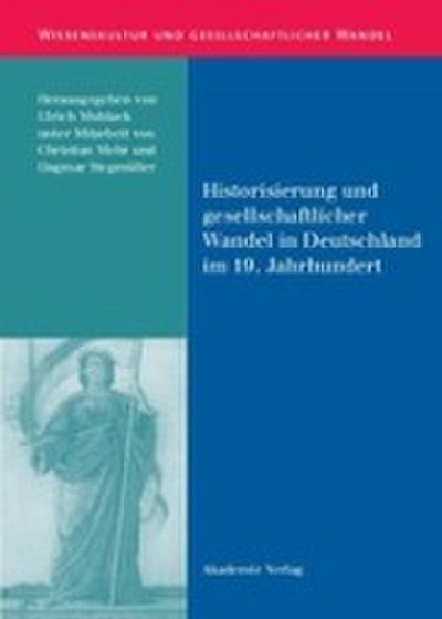 Historisierung und gesellschaftlicher Wandel in Deutschland im 19. Jahrhundert
