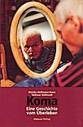 Koma; Eine Geschichte vom Überleben; Vorw. v. Middeldorf, Volker; Deutsch