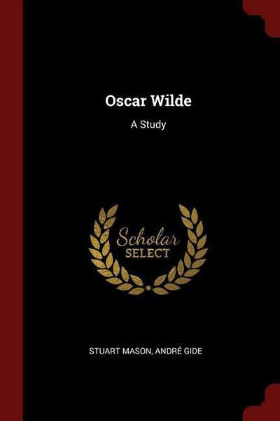 Oscar Wilde: A Study