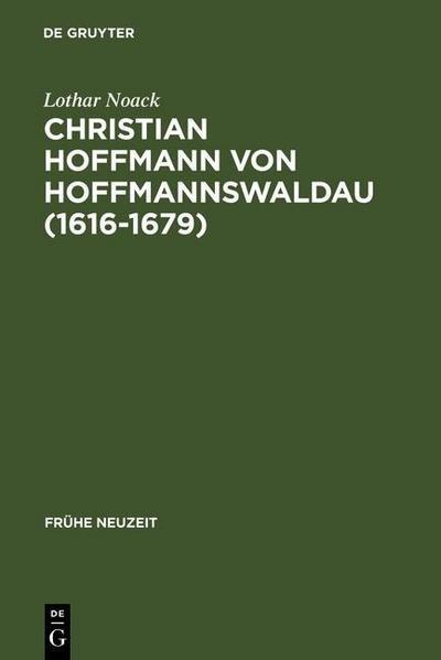 Christian Hoffmann von Hoffmannswaldau (1616-1679)