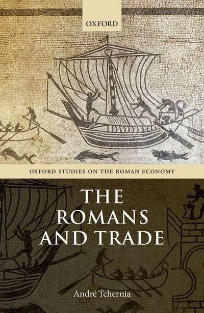 The Romans and Trade (Oxford Studies on the Roman Economy)