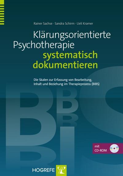 Klärungsorientierte Psychotherapie systematisch dokumentieren: Die Skalen zur Erfassung von Bearbeitung, Inhalt und Beziehung im Therapieprozess (BIBS)