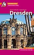 Dresden MM-City Reiseführer Michael Müller Verlag: Individuell reisen mit vielen praktischen Tipps und Web-App mmtravel.com