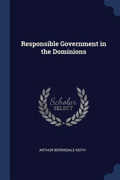 Responsible Government in the Dominions