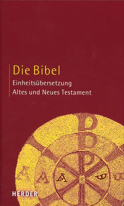 Die Bibel: Altes und Neues Testament. Einheitsübersetzung