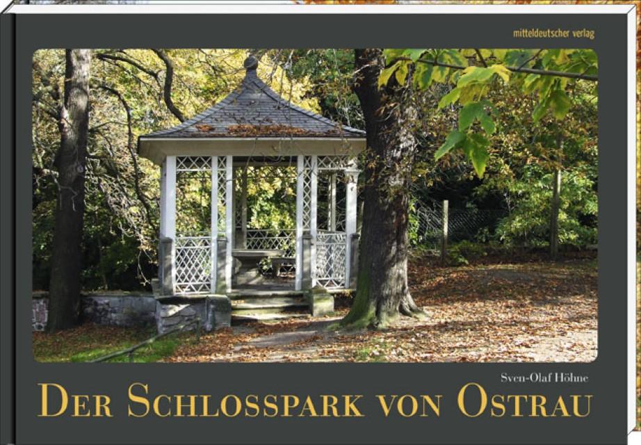 Der Schlosspark von Ostrau   Sven-Olaf Höhne    9783954626410