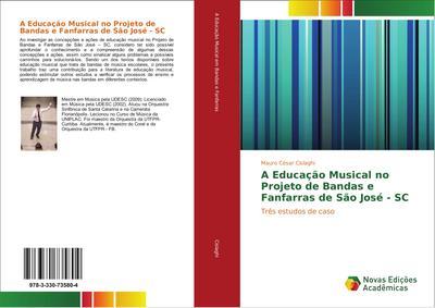 A Educação Musical no Projeto de Bandas e Fanfarras de São José - SC