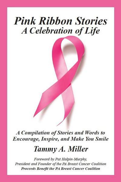 Pink Ribbon Stories: A Celebration of Life