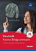 Kleine Bildgrammatik Deutsch: Deutsche Grammatik in Bildern erklärt / Buch