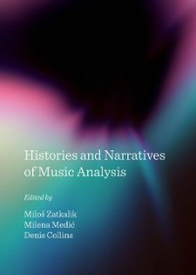Histories and Narratives of Music Analysis