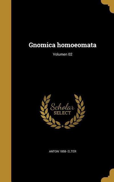 LAT-GNOMICA HOMOEOMATA VOLUMEN