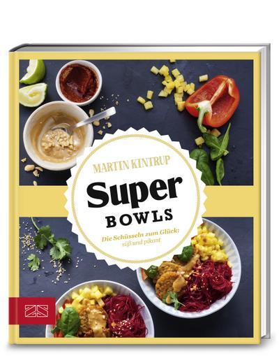 Just delicious - Super Bowls: Die Schüsseln zum Glück