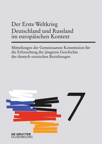 Der Erste Weltkrieg. Deutschland und Russland im europäischen Kontext