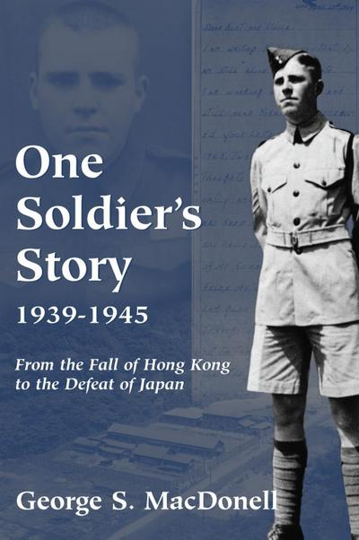 One Soldier's Story: 1939-1945