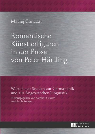 Romantische Künstlerfiguren in der Prosa von Peter Härtling