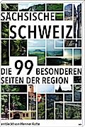 Sächsische Schweiz; Die 99 Besonderheiten der Region; Deutsch; Farbabb.