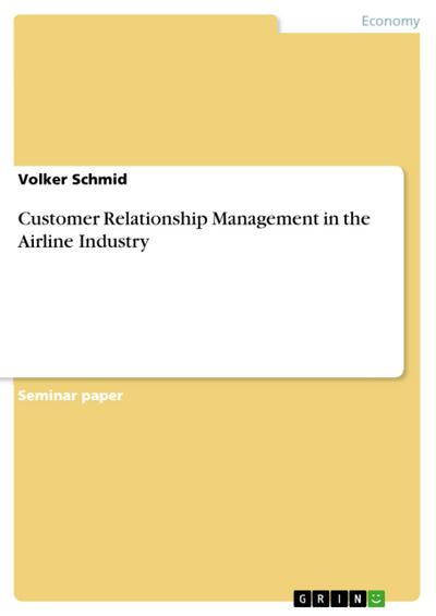 Customer Relationship Management in the Airline Industry
