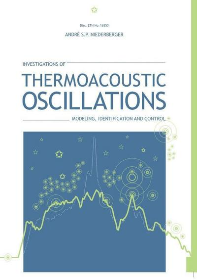 Investigations of Thermoacoustic Oscillations:Modeling, Identification and Control