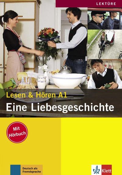 Eine Liebesgeschichte: Buch mit Audio-CD (Lesen & Hören A1)