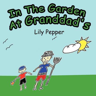 In the Garden at Granddad's