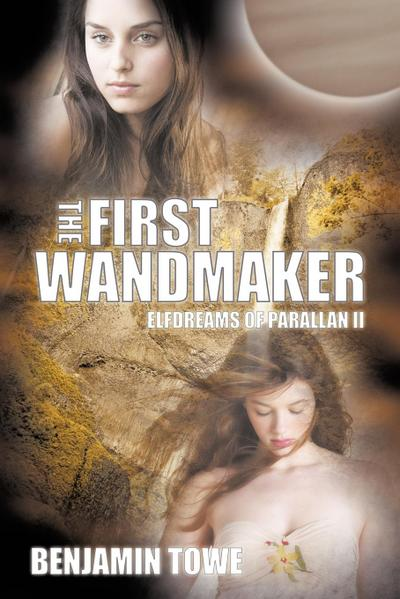 The First Wandmaker: Elfdreams of Parallan II